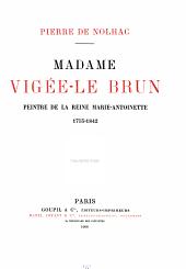 Madame Vigée-Le Brun: peintre de la reine Marie-Antoinette, 1755-1842