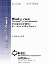 Mitigation Of Wind Turbine Vortex Interaction Using Disturbance Accommodating Control Book PDF