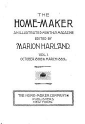 The Home-maker: An Illustrated Monthly Magazine ..., Volume 1