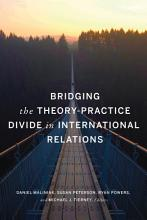 Bridging the Theory Practice Divide in International Relations PDF