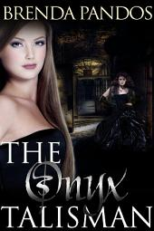 The Onyx Talisman: Book 3