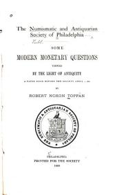 Some Modern Monetary Questions Viewed by the Light of Antiquity: A Paper Read Before the Society April 1, 1880