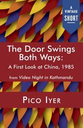 The Door Swings Both Ways: A First Look at China, 1985