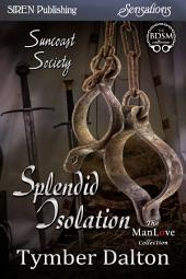 Splendid Isolation [Suncoast Society]