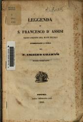 Leggenda di S. Francesco d'Assisi: testo inedito del buon secolo