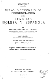 A New Pronouncing Dictionary of the Spanish and English Languages: English-Spanish