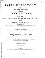 India Directory, Or, Directions for Sailing to and from the East Indies, China, Australia, Cape of Good Hope, Brazil, and the Interjacent Ports