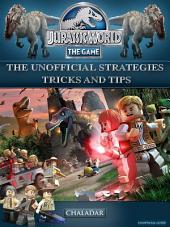 Jurassic World the Game the Unofficial Strategies Tricks and Tips