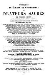 Collection intégrale et universelle des orateurs sacrés du premier et du second ordre: savoir : de Lingendes ... [et al.] et collection intégrale, ou choisie de la plupart des orateurs du troisième ordre : savoir : Camus ... [et al.], Volume46