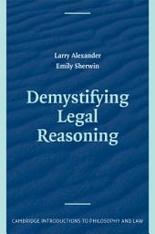 Demystifying Legal Reasoning