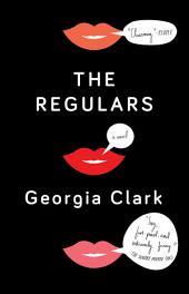 The Regulars: A Novel