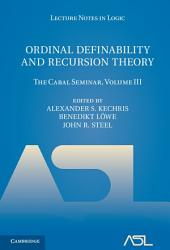 Ordinal Definability and Recursion Theory: Volume 3: The Cabal Seminar, Volume 3