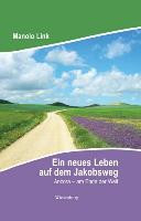 Ein neues Leben auf dem Jakobsweg PDF