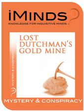 Lost Dutchman's Gold Mine: Mystery and Conspiracy