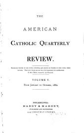 The American Catholic Quarterly Review: Volume 5
