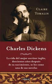 Charles Dickens: La vida del mejor escritor inglés, doscientos años después de su nacimiento, se