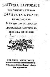 Lettera pastorale dated, 18 May, 1788, di Monsignor Vescovo di Pistoja e Prato in occasione di un libello intitolato Annotazioni pacifiche by G. Marchetti . Dedicata in questa seconda edizione al corpo de'Pastori del primo ordine