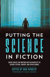 Putting The Science In Fiction Book PDF