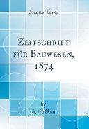 Zeitschrift F  r Bauwesen  1874  Classic Reprint  PDF