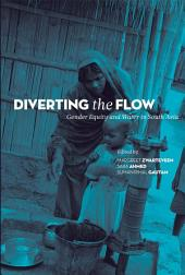 Diverting the Flow: Gender Equity and Water in South Asia