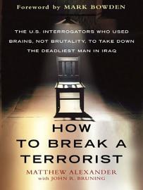How To Break A Terrorist