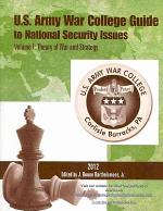 U.S. Army War College Guide to National Security Issues: Theory of war and strategy