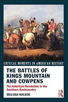 The Battles of Kings Mountain and Cowpens PDF