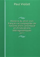Histoire du droit civil fran?ais accompagn?e de notions droit canonique et d'indications bibliographiques
