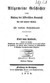 Allgemeine Geschichte vom Anfang der historischen Kenntniss bis auf unsere Zeiten: Band 5