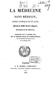 La médecine sans médecin, opéra comique en un acte,