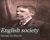 English Society: Sketched by George Du Maurier