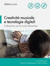 Creatività musicale e tecnologie digitali. Il laboratorio per la scuola elementare