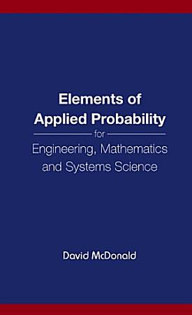 Elements of Applied Probability for Engineering  Mathematics and Systems Science PDF