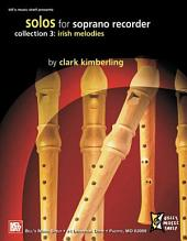 Solos for Soprano Recorder, Collection 3: Irish Melodies