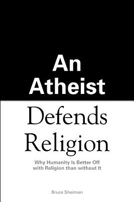 An Athiest Defends Religion