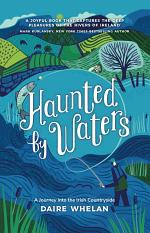 Haunted by Waters: A Journey into the Irish Countryside