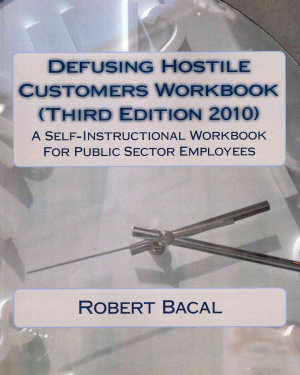 Defusing Hostile Customers Workbook  Third Edition2010