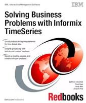 Solving Business Problems with Informix TimeSeries