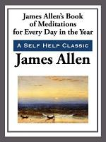 James Allen s Book of Meditations for Every Day of the Year PDF