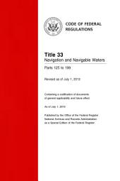 Title 33 Navigation and Navigable Waters Parts 125 to 199 (Revised as of July 1, 2013): 33-CFR-Vol-2