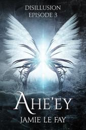 Disillusion: Ahe'ey, Episode 3
