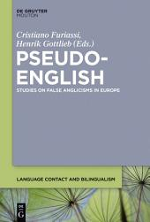 Pseudo-English: Studies on False Anglicisms in Europe