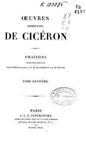 Oeuvres complètes de Cicéron: Oraisons, Volume8
