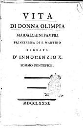 Vita di donna Olimpia Maidalchini Pamfili principessa di S. Martino cognata d'Innocenzio 10. sommo pontefice