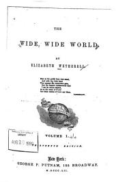 The Wide, Wide World: Volume 1