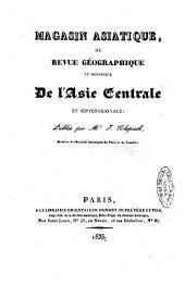 Magasin asiatique, ou Revue géographique et historique de l'Asie centrale et septentrionale