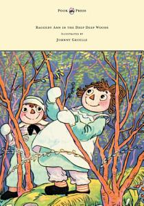 Raggedy Ann in the Deep Deep Woods   Illustrated by Johnny Gruelle PDF