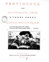 Providence. An Allegorical Poem: In Three Books. By John Ogilvie, ...