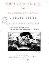 Providence. An Allegorical Poem: In Three Books. By John Ogilvie, ...