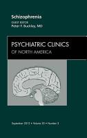 Schizophrenia  An Issue of Psychiatric Clinics   E Book PDF
